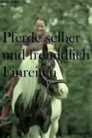 Mandy Köhler: Pferde selber und freundlich Einreiten ★