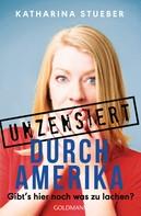 Katharina Stueber: Unzensiert durch Amerika ★★★★