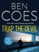 Ben Coes: Trap the Devil ★★★★