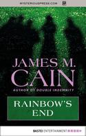 James M. Cain: Rainbow's End