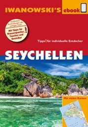 Seychellen - Reiseführer von Iwanowski - Individualreiseführer mit vielen Abbildungen und Detailkarten mit Kartendownload