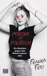 Periode ist politisch - Ein Manifest gegen das Menstruationstabu