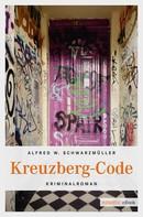Alfred W Schwarzmueller: Kreuzberg-Code