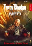 Kai Hirdt: Perry Rhodan Neo 122: Geboren für Arkons Thron ★★★★