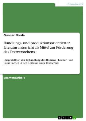 Handlungs- und produktionsorientierter Literaturunterricht als Mittel zur Förderung des Textverstehens