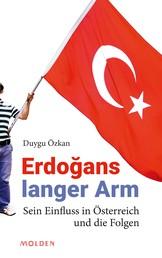 Erdoğans langer Arm - Sein Einfluss in Österreich und die Folgen