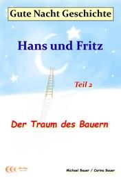 Gute-Nacht-Geschichte: Hans und Fritz - Der Traum des Bauern - Teil 2