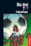 Marco Sonnleitner: Die drei ???, Fußballfieber (drei Fragezeichen) ★★★★★