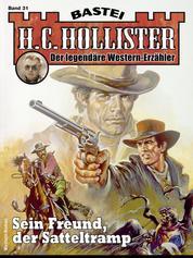 H.C. Hollister 31 - Western - Sein Freund, der Satteltramp