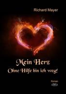 Richard Mayer: Mein Herz. ★★★★