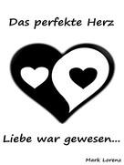 Mark Lorenz: Das perfekte Herz