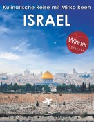 Mirko Reeh: Israel - Kulinarische Reise mit Mirko Reeh ★★★★