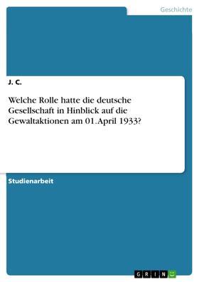 Welche Rolle hatte die deutsche Gesellschaft in Hinblick auf die Gewaltaktionen am 01. April 1933?
