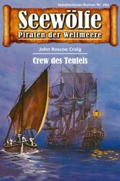 Seewölfe - Piraten der Weltmeere 284 - Crew des Teufels