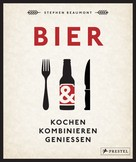 Stephen Beaumont: BIER: Kochen, kombinieren, genießen ★★★★★