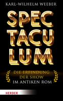 Karl-Wilhelm Prof. Weeber: Spectaculum
