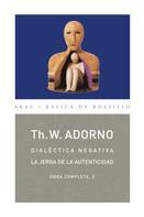 Theodor W. Adorno: Dialéctica negativa. La jerga de la autenticidad
