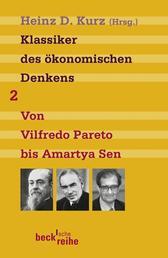 Klassiker des ökonomischen Denkens Band 2 - Von Vilfredo Pareto bis Amartya Sen