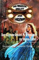 Jan Gardemann: Das magische Amulett 74: Brenda und der Voodoo-Zauber