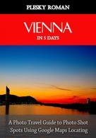 Roman Plesky: Vienna in 5 Days