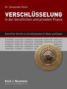Alexander Koch: Verschlüsselung in der beruflichen und privaten Praxis ★★★★