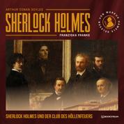 Sherlock Holmes und der Club des Höllenfeuers (Ungekürzt)