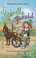 Flechsig, Dorothea: Petronella Glückschuh Tierkindergeschichten ★★★★