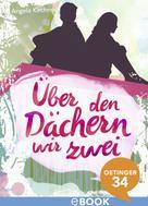 Angela Kirchner: Über den Dächern wir zwei ★★★