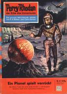 Clark Darlton: Perry Rhodan 37: Ein Planet spielt verrückt ★★★★★