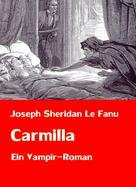 Joseph Sheridan Le Fanu: Carmilla | Ein Vampir-Roman