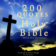 200 quotes from the Holy Bible, Old & New Testament
