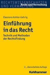 Einführung in das Recht - Technik und Methoden der Rechtsfindung