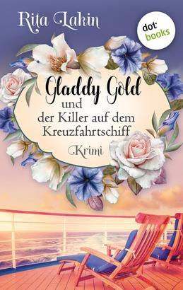 Gladdy Gold und der Killer auf dem Kreuzfahrtschiff: Band 2