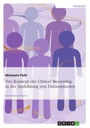 Das Konzept des Clinical Reasoning in der Ausbildung von Diätassistenten