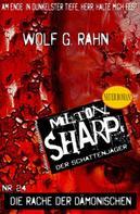 Wolf G. Rahn: Milton Sharp #24 - Die Rache der Dämonischen