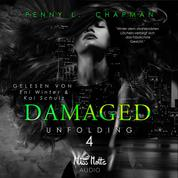 Damaged - Unfolding 4