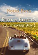 Norma Banzi: Peter und Rebecca - Es ist unser Weg!