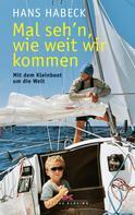 Hans Habeck: Mal seh'n wie weit wir kommen ★★★★