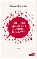 Benjamin Constable: Die drei Leben der Tomomi Ishikawa ★★★