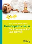 Anja Maria Engelsing: Homöopathie & Co. für Schwangerschaft und Babyzeit ★★