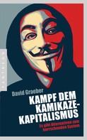 David Graeber: Kampf dem Kamikaze-Kapitalismus ★★★★