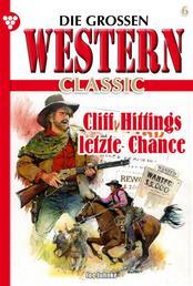 Die großen Western Classic 6 - Cliff Hittings letzte Chance