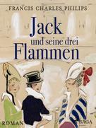 F. C. Phillips: Jack und seine drei Flammen