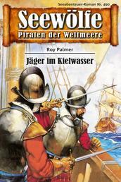 Seewölfe - Piraten der Weltmeere 490 - Jäger im Kielwasser
