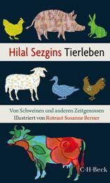 Hilal Sezgins Tierleben - Von Schweinen und anderen Zeitgenossen