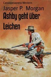 Ashby geht über Leichen - Cassiopeiapress Western