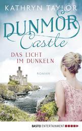 Dunmor Castle - Das Licht im Dunkeln - Roman