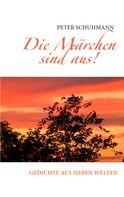 Peter Schuhmann: Die Märchen sind aus!
