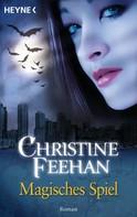 Christine Feehan: Magisches Spiel ★★★★★