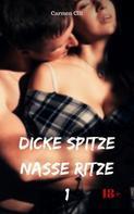 Carmen Clit: Dicke Spitze – nasse Ritze 1